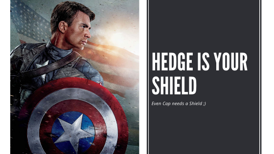 A hedge is your Shield